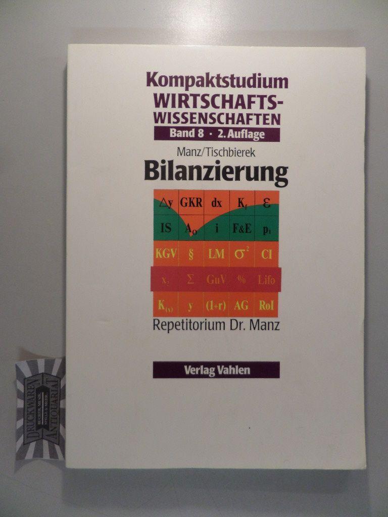 Kompaktstudium Wirtschaftswissenschaften, Band 8: Bilanzierung. 2. Aufl.