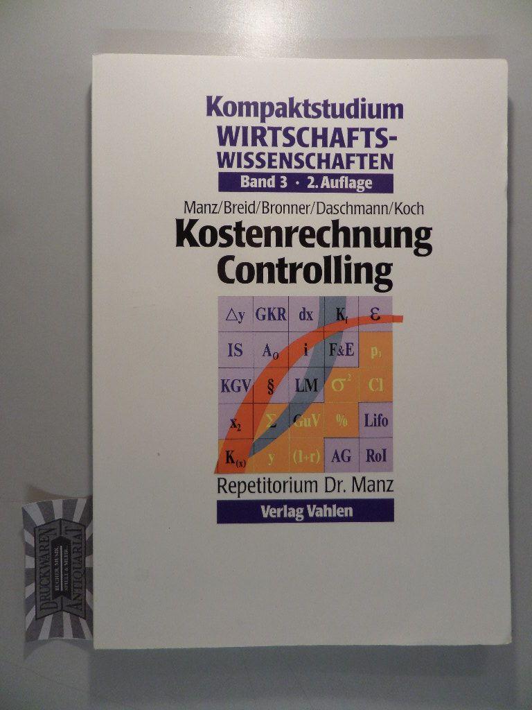 Kompaktstudium Wirtschaftswissenschaften, Band 3: Kostenrechnung Controlling. 2. Aufl.