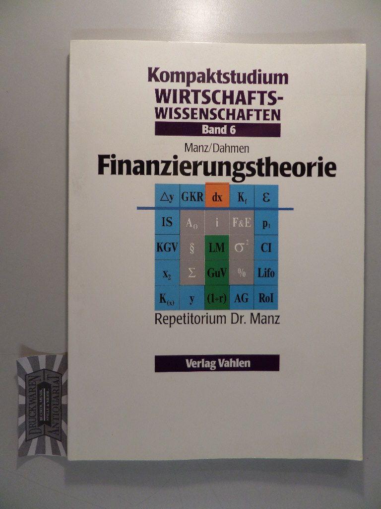 Kompaktstudium Wirtschaftswissenschaften, Band 6: Finanzierungstheorie.