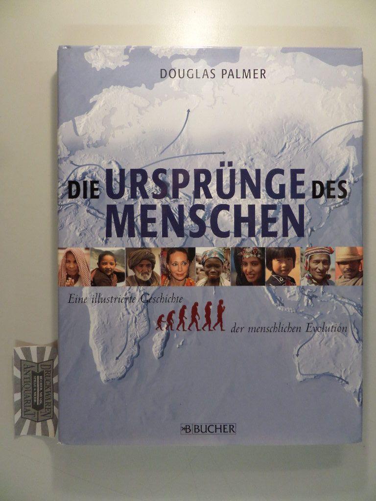 Palmer, Douglas: Die Ursprünge des Menschen : eine illustrierte Geschichte der menschlichen Evolution.