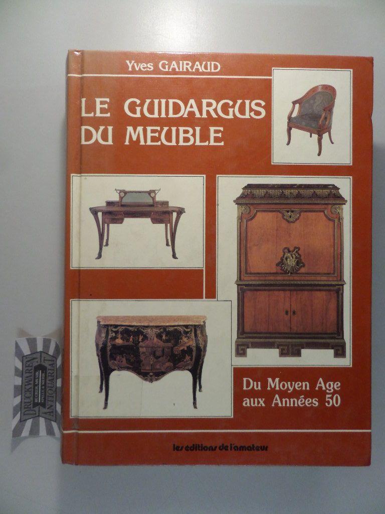 Le guidargus du meuble: Du Moyen Age aux Annees 50.