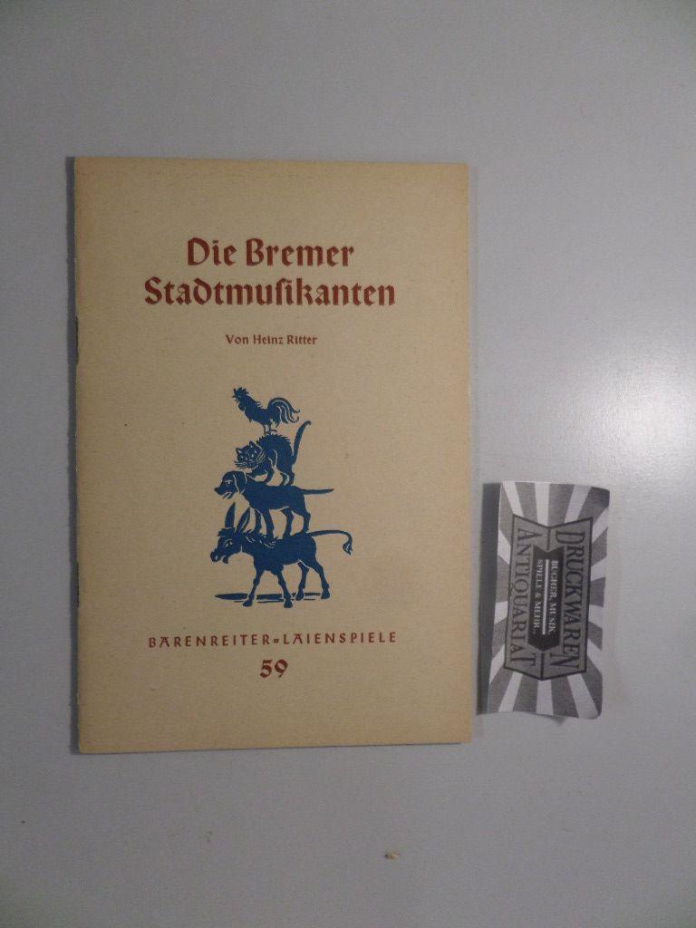 Die Bremer Stadtmusikanten. Ein frohes Spiel für viele Kinder. [Bärenreiter-Laienspiele 59].