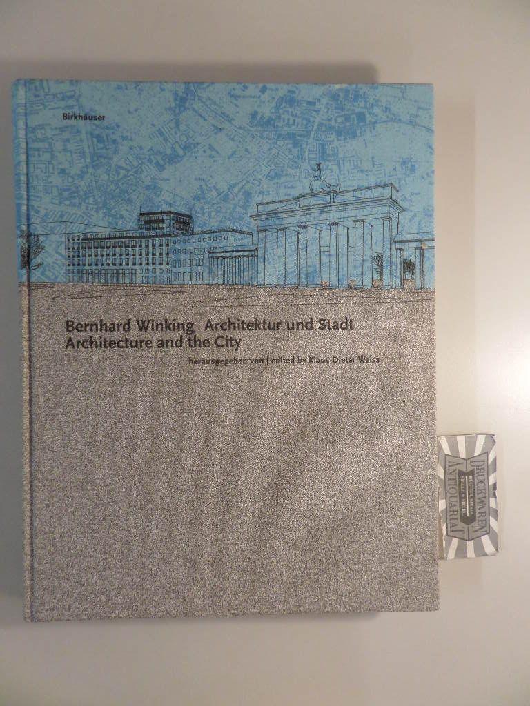 Winking, Bernhard: Bernhard Winking : Architektur und Stadt - Architecture and the city.