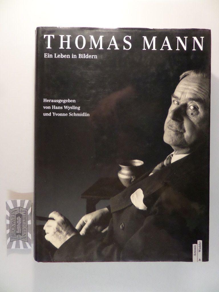 Wysling, Hans (Hrsg.): Thomas Mann - Ein Leben in Bildern.
