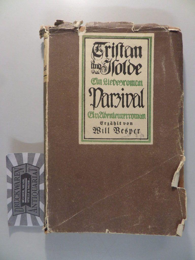 Tristan und Isolde : Ein Liebesroman - Parsival : Ein Abenteuerroman.