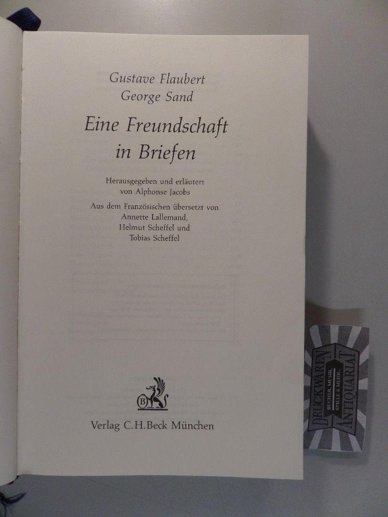 Gustave Flaubert - Georg Sand : Eine Freundschaft in Briefen.
