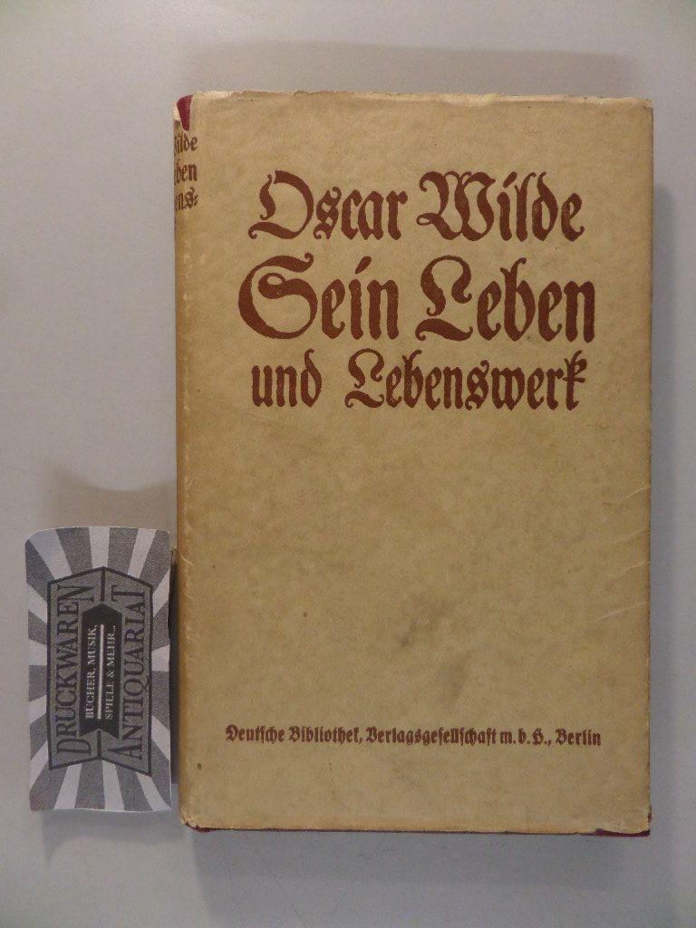 Oscar Wilde. Sein Leben und Lebenswerk.