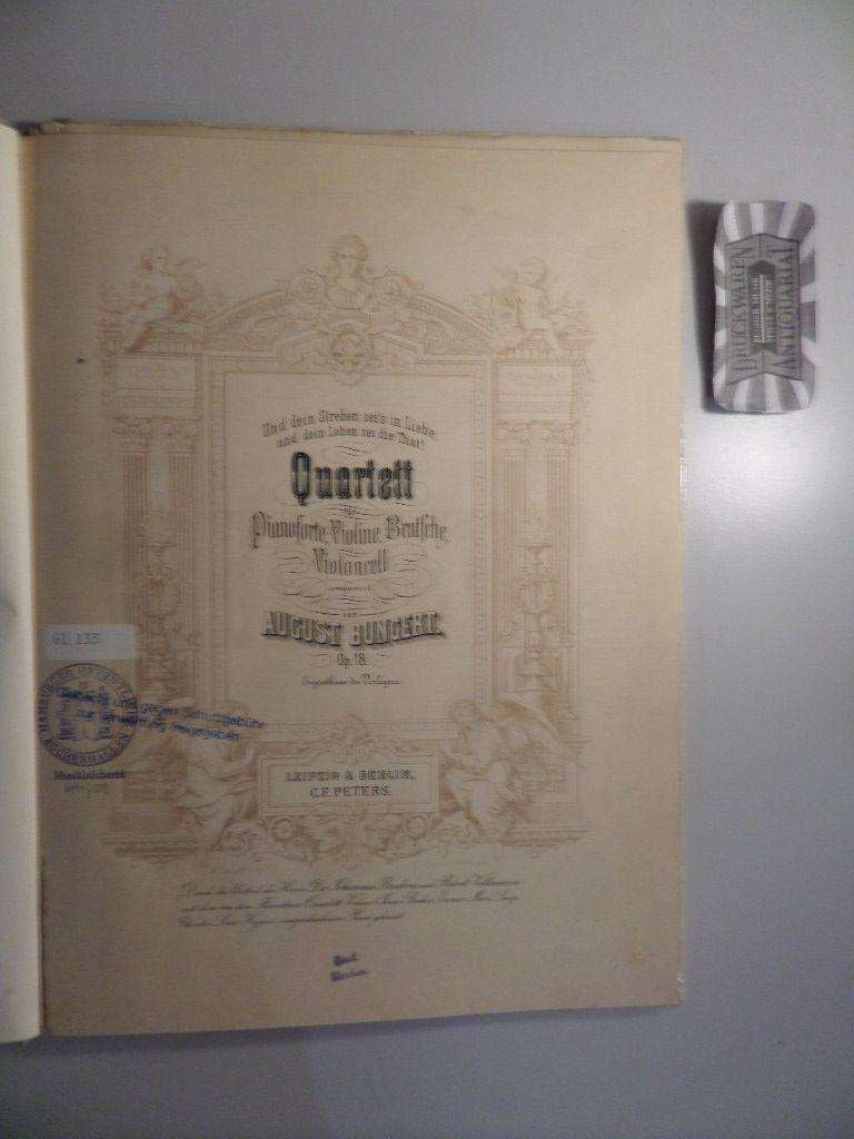 August Bungert - Op. 18 : Quartett für Pianoforte, Violine, Bratsche, Violoncell.