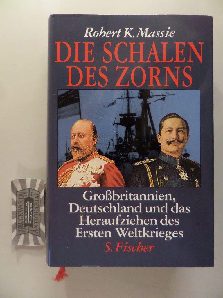 Die Schalen des Zorns - Grossbritannien, Deutschland und das Heraufziehen des Ersten Weltkrieges.