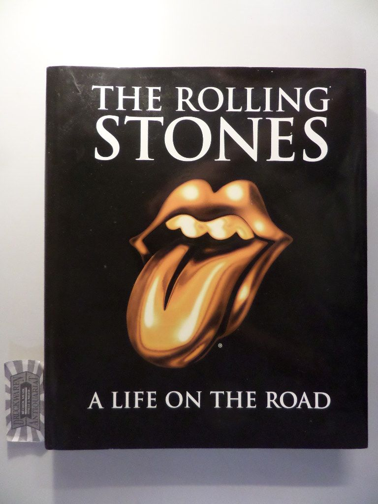 The Rolling Stones. A life on the Road.