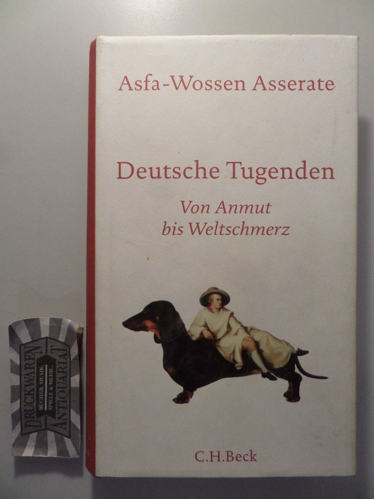 Deutsche Tugenden: Von Anmut bis Weltschmerz.