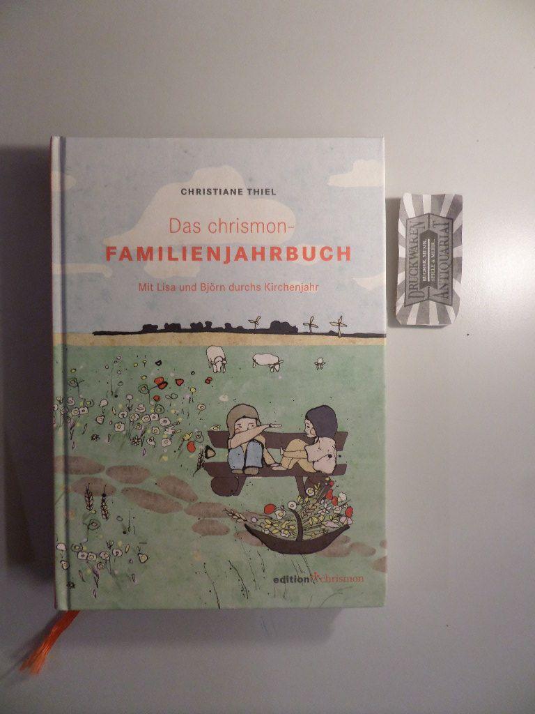 Das Chrismon-Familienjahrbuch - Mit Lisa und Björn durchs Kirchenjahr.