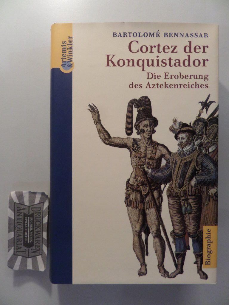 Cortez der Konquistador - Die Eroberung des Aztekenreiches.
