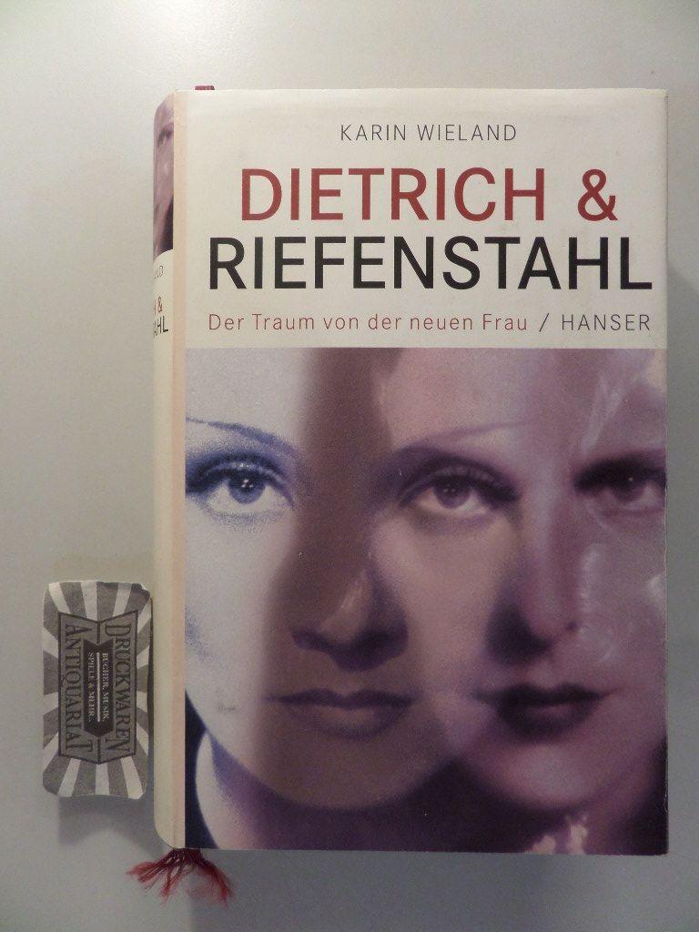 Wieland, Karin: Dietrich & Riefenstahl - Der Traum von der neuen Frau.