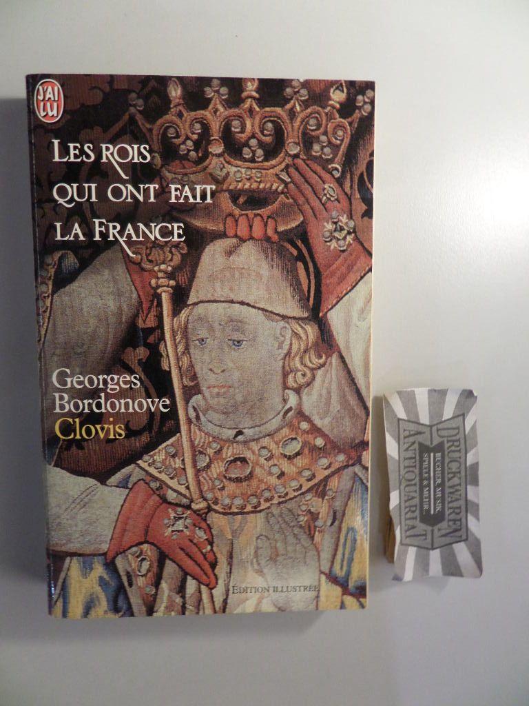 Les rois qui ont fait la France : Clovis.