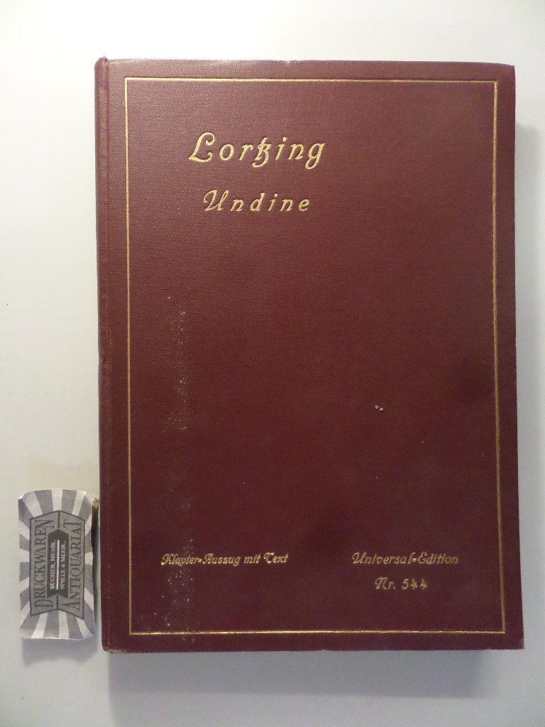 Alb. Lortzing : Undine - Romantische Zauberoper in 4 Aufzügen - Klavier-Auszug mit Text.
