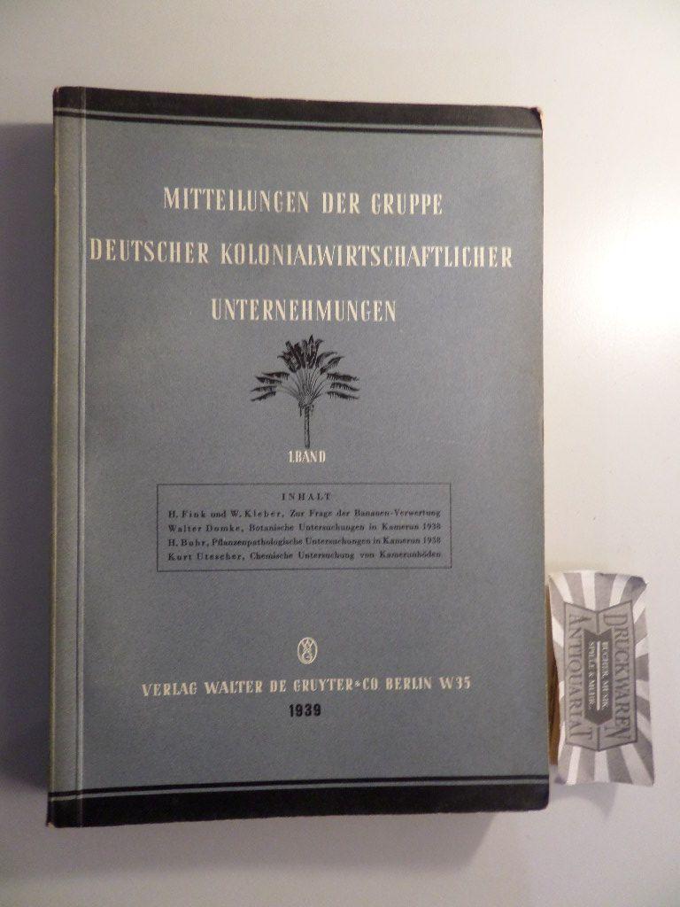Mitteilungen der Gruppe Deutscher Kolonialwirtschaftlicher Unternehmungen: Erster Band.