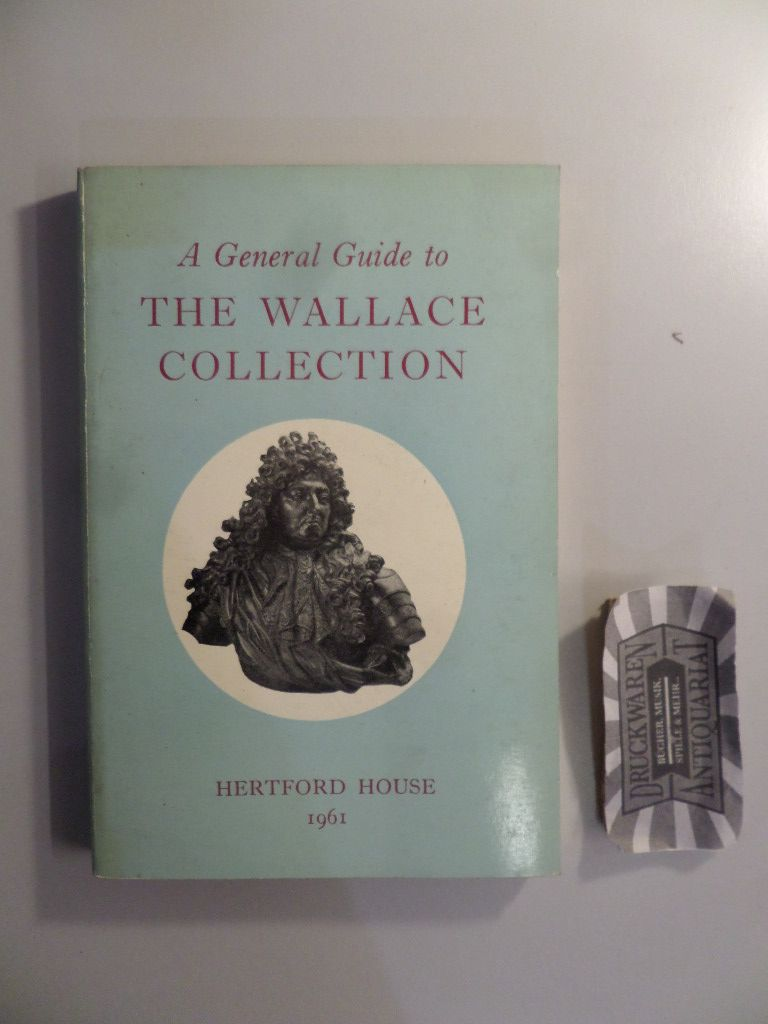 A General Guide To The Wallace Collection.