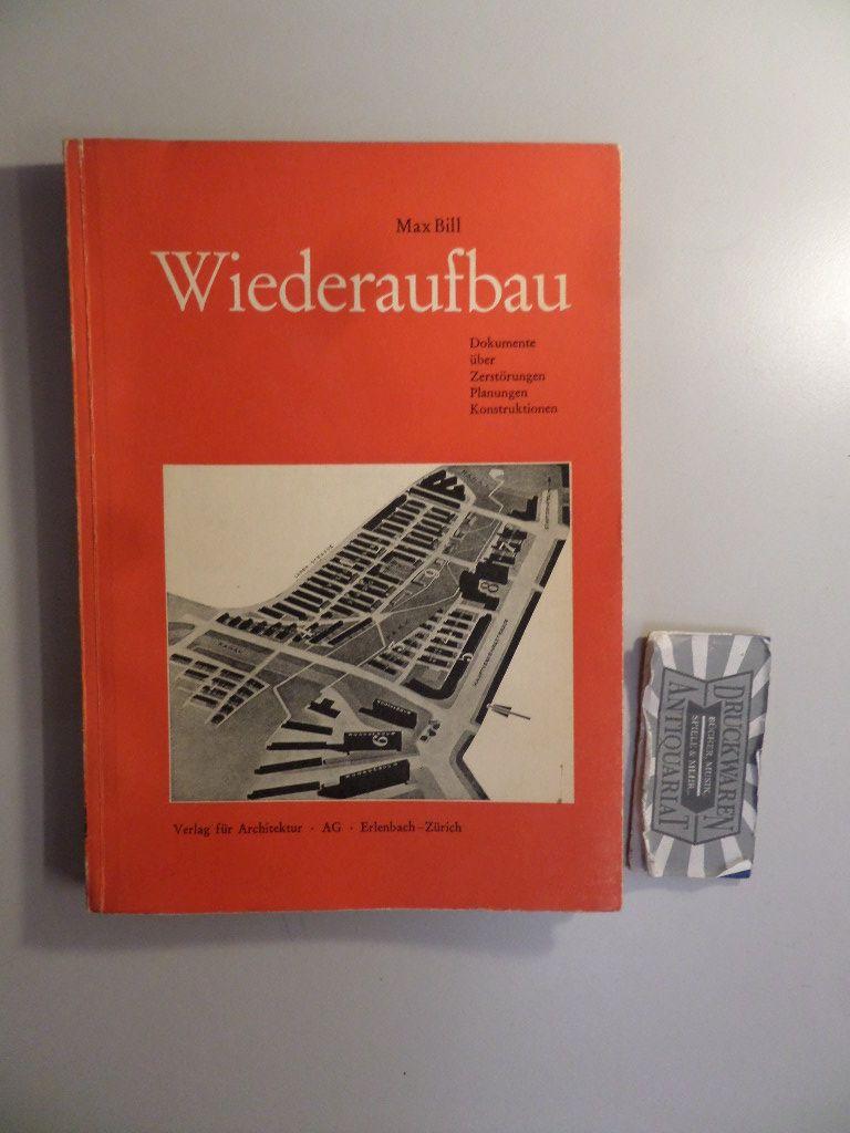 Wiederaufbau  - Dokumente über Zerstörungen, Planungen, Konstruktionen.