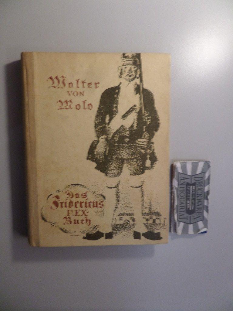 """Das Fridericus Rex-Buch. Szenen aus dem Roman """"Fridericus"""", dem ersten Teil der Romantrilogie """"Ein Volk wacht auf""""."""