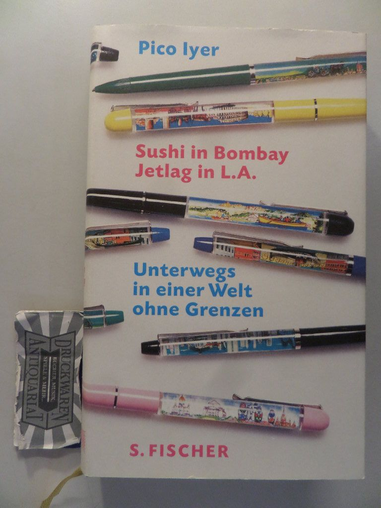 Sushi in Bombay - Jetlag in L.A. - Unterwegs in einer Welt ohne Grenzen.