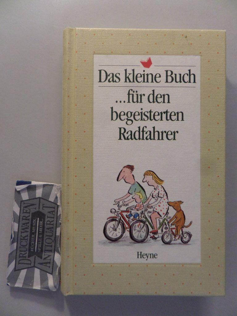 Das kleine Buch; Teil: ... für den begeisterten Radfahrer. mit Bildern von Axel Scheffler