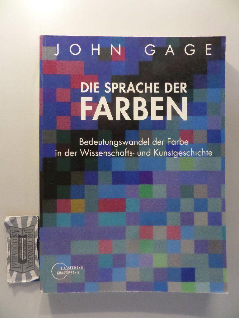 Die Sprache der Farben - Bedeutungswandel der Farbe in der Wissenschafts- und Kunstgeschichte.