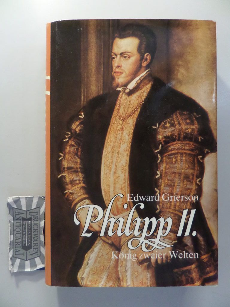 Philipp II. - König zweier Welten.