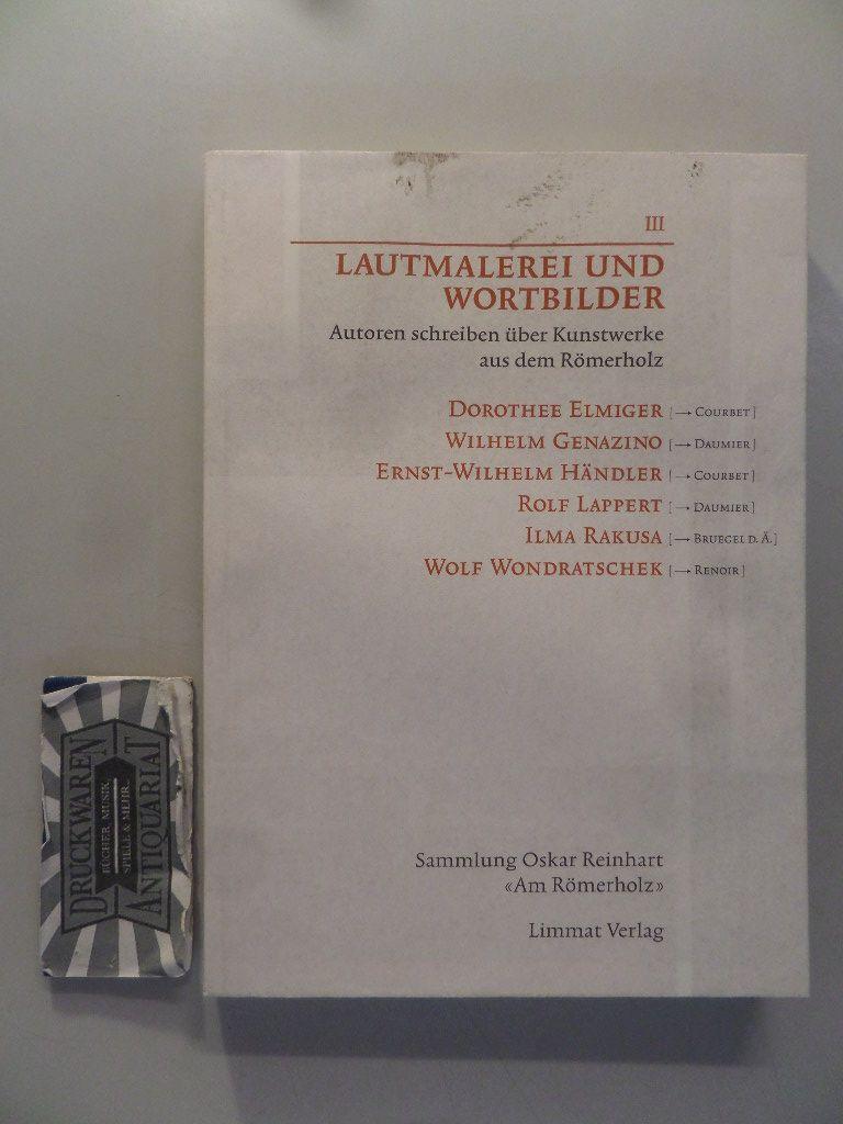 Lautmalerei und Wortbilder III - Autoren schreiben über Kunstwerke aus dem Römerholz.