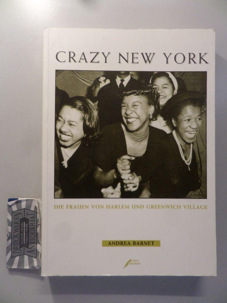 Barnet, Andrea: Crazy New York - Die Frauen von Harlem und Greenwich Village. 1. Aufl.
