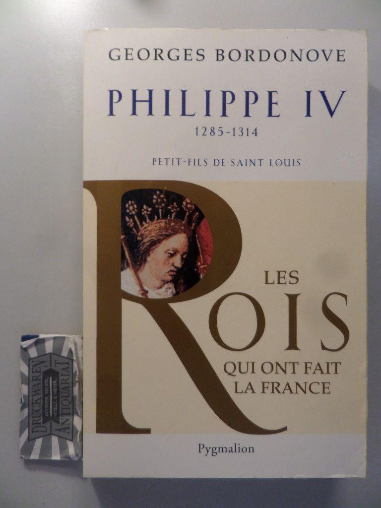 Philippe IV, Roi de fer - Petit-fils de Saint Louis, 1285-1314.