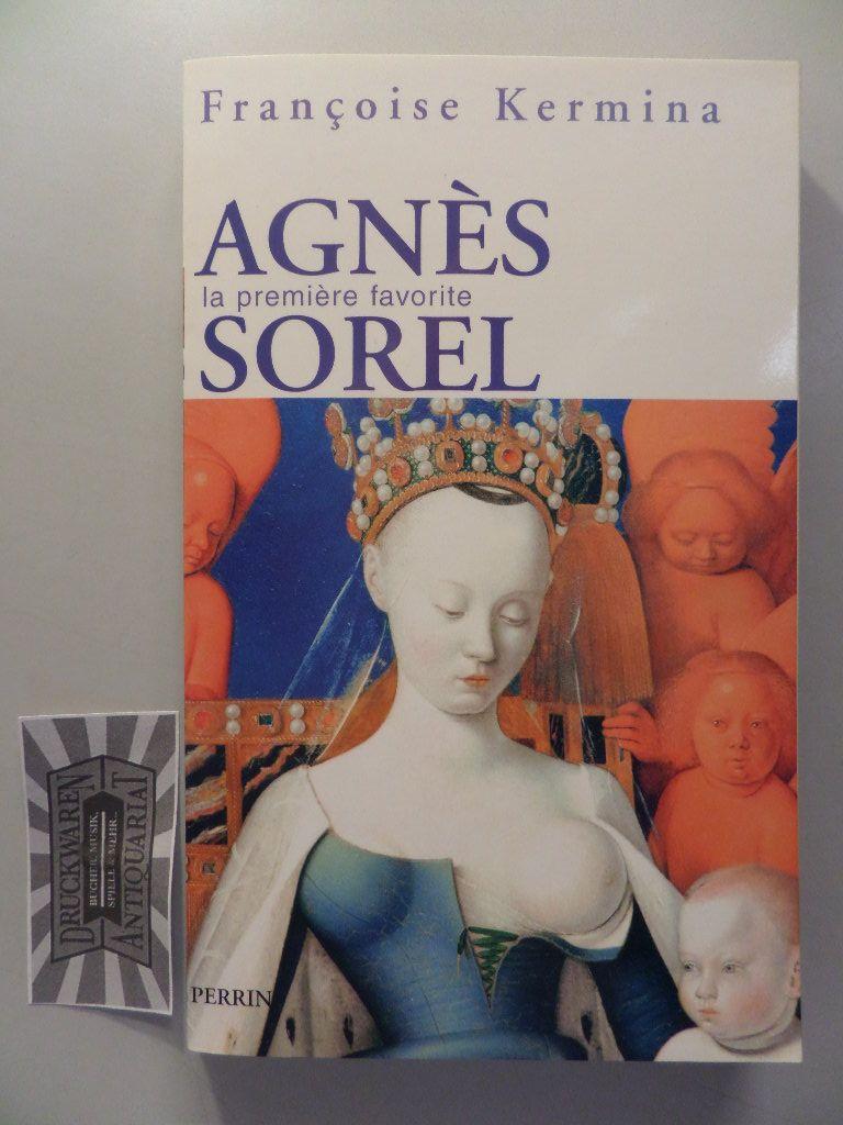 Agnès Sorel - La première favorite.