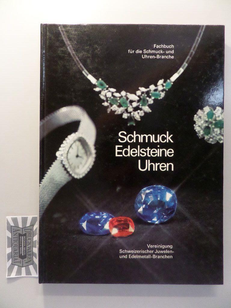 Schmuck, Edelsteine, Uhren - Fachbuch für die Schmuck- und Uhren-Branche. 1. Aufl., 1.-6. Tsd.