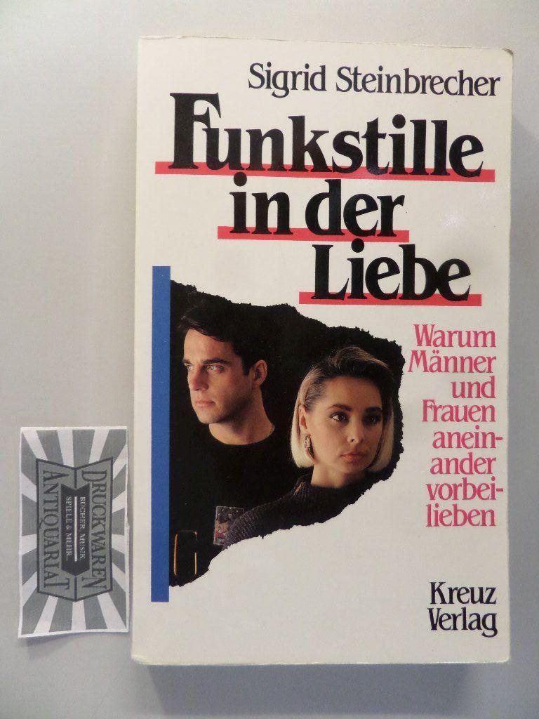 Funkstille in der Liebe : warum Männer und Frauen aneinander vorbeilieben. 1. Aufl.