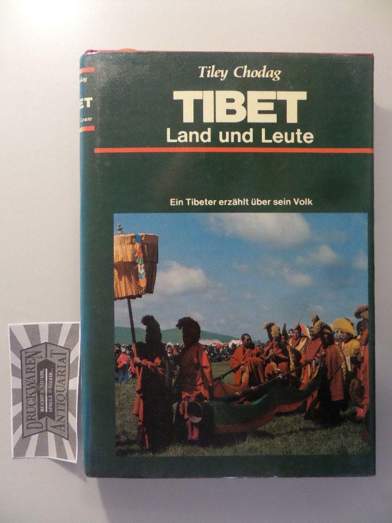 Chodag, Tiley: Tibet - Land und Leute. 1. Auflage.
