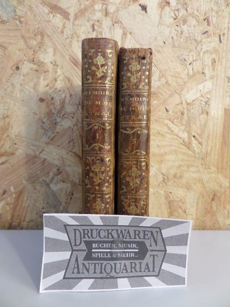 Memoires de Madame la Baronne de Staal, Ecrits par elle-meme - Tome premier & tome troisieme [2 Bücher].