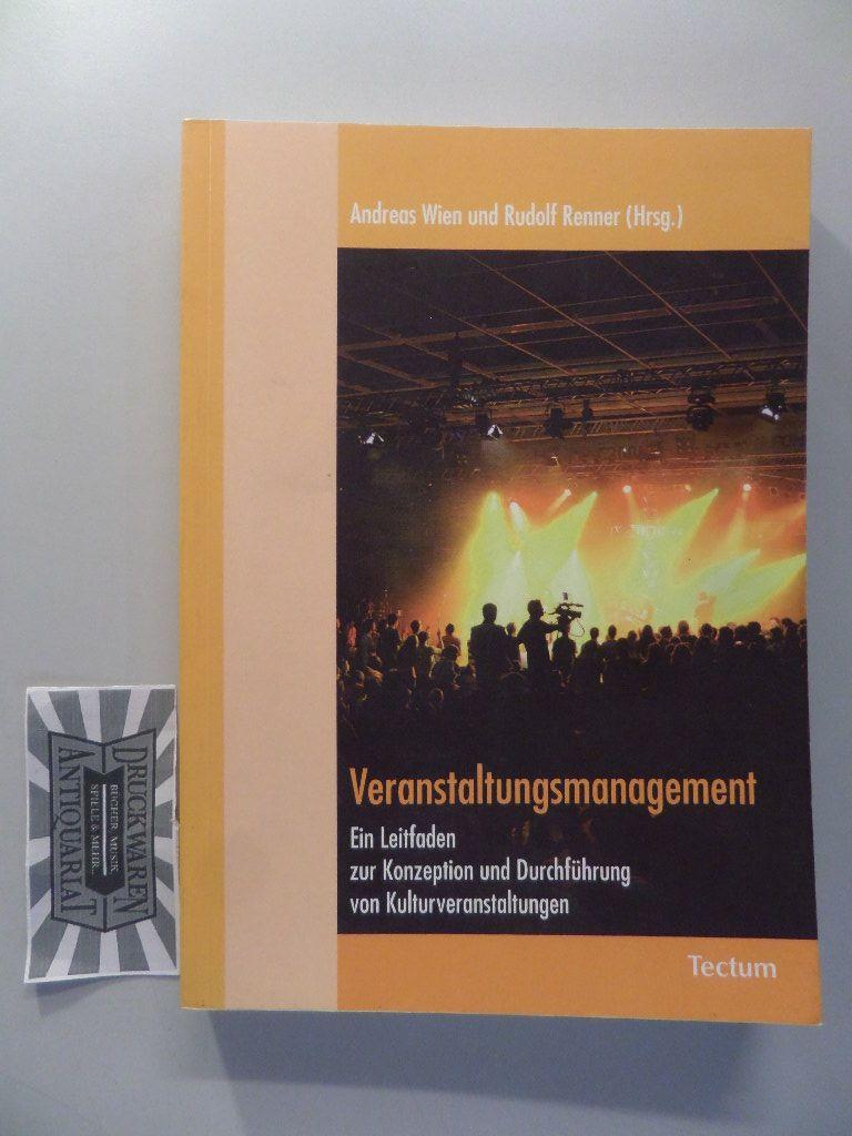 Veranstaltungsmanagement - Ein Leitfaden zur Konzeption und Durchführung von Kulturveranstaltungen.