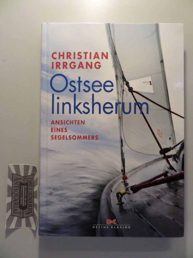 Ostsee linksherum - Ansichten eines Segelsommers. 1. Aufl.