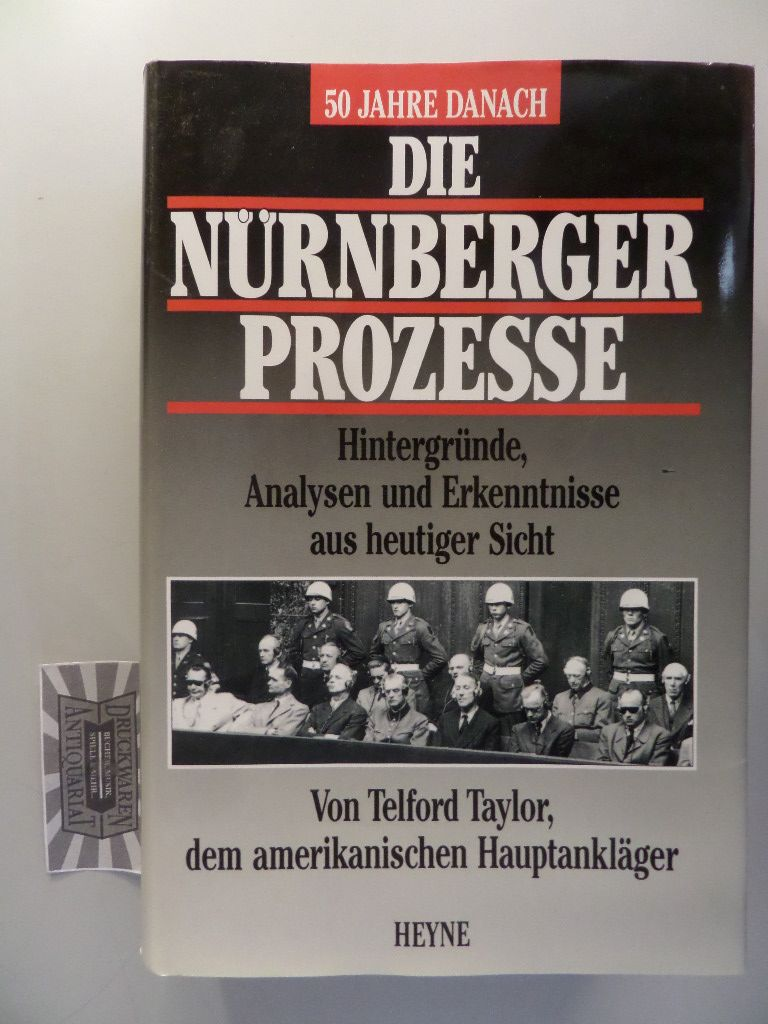 Die Nürnberger Prozesse. Hintergründe, Analysen und Erkenntnisse aus heutiger Sicht. 2. Aufl.