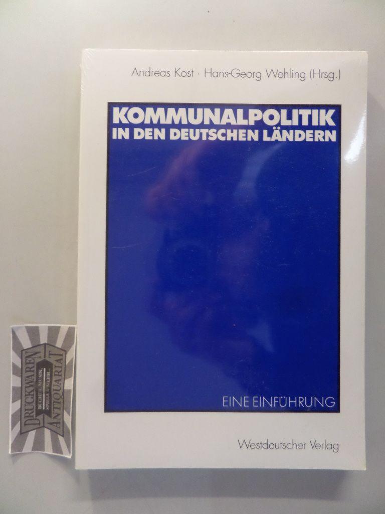 Kommunalpolitik in den deutschen Ländern : eine Einführung. 1. Aufl.
