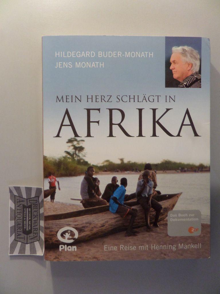 Buder-Monath, Hildegard und Jens Monath: Mein Herz schlägt in Afrika - Eine Reise mit Henning Mankell.