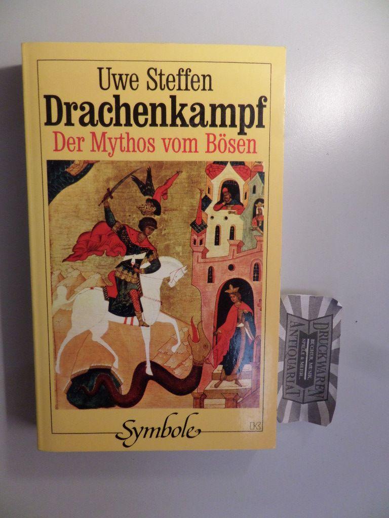 Drachenkampf - Der Mythos vom Bösen. 1. Aufl.