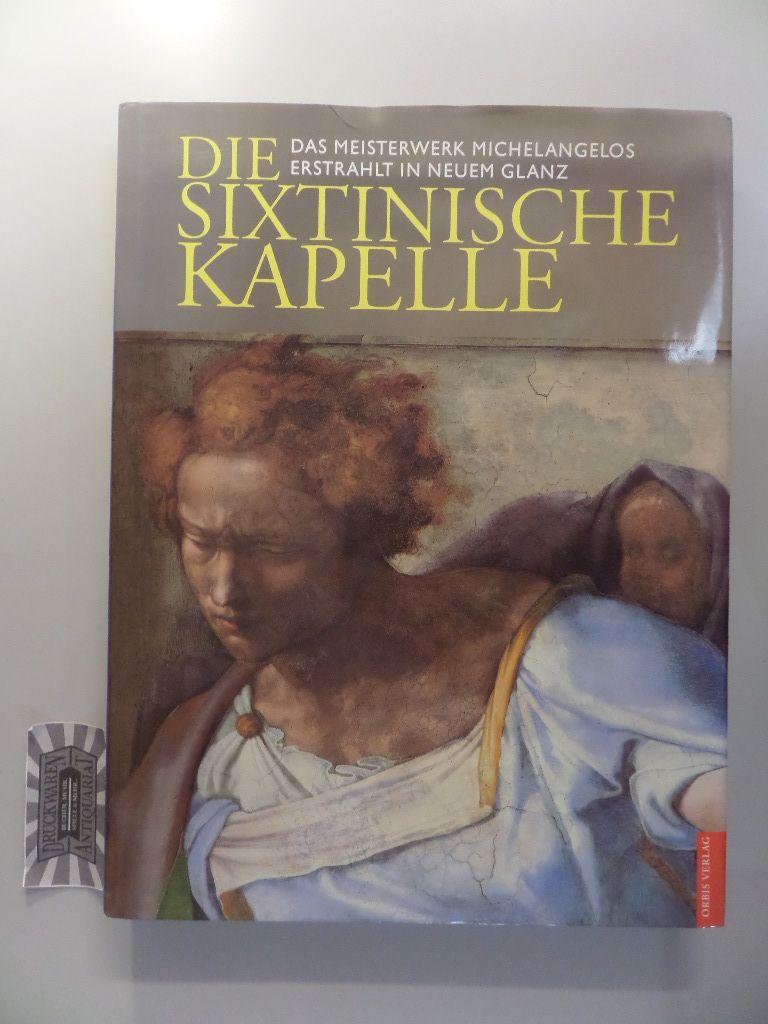 Die Sixtinische Kapelle - Das Meisterwerk Michelangelos erstrahlt in neuem Glanz.