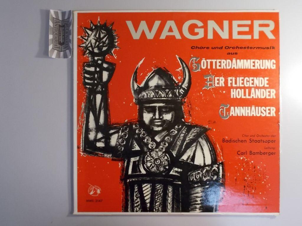 Chöre und Orchestermusik aus Götterdämmerung, Der Fliegende Holländer, Tannhäuser [Vinyl, LP, MMS-2147].