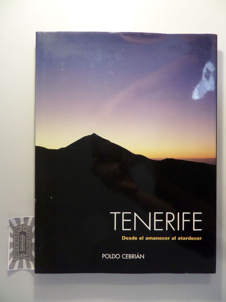 Tenerife - Desde el amanecer al atardecer. Tercera Ed.