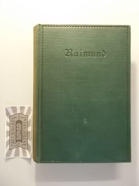 Ferdinand Raimunds sämtliche Werke in drei Teilen. Erster Teil.