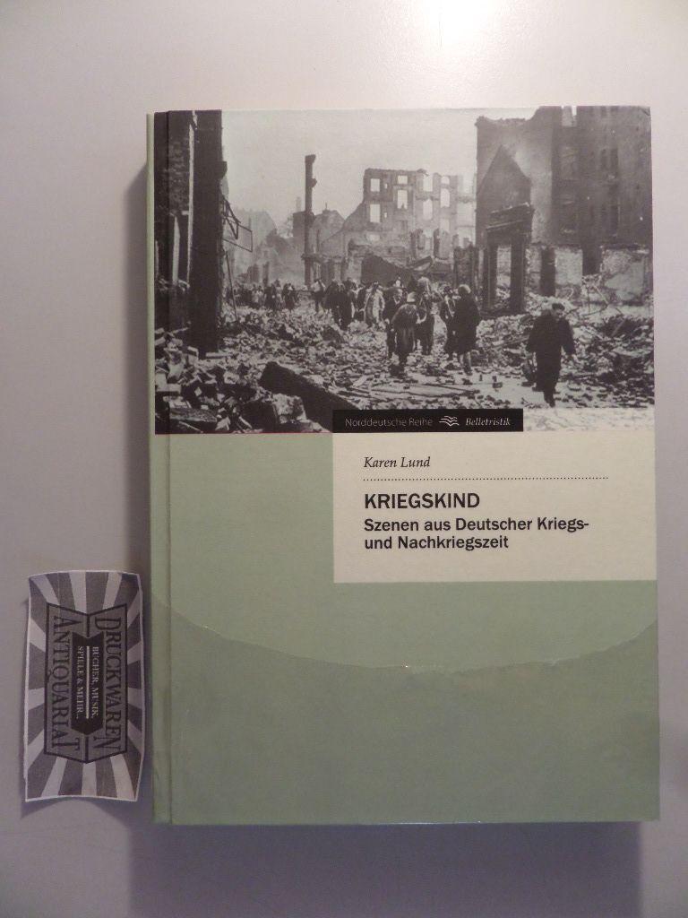 Kriegskind - Szenen aus Deutscher Kriegs- und Nachkriegszeit.