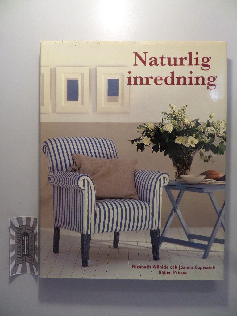 Naturlig inredning - Dekorativ enkelhet med naturliga material. 1. Aufl.