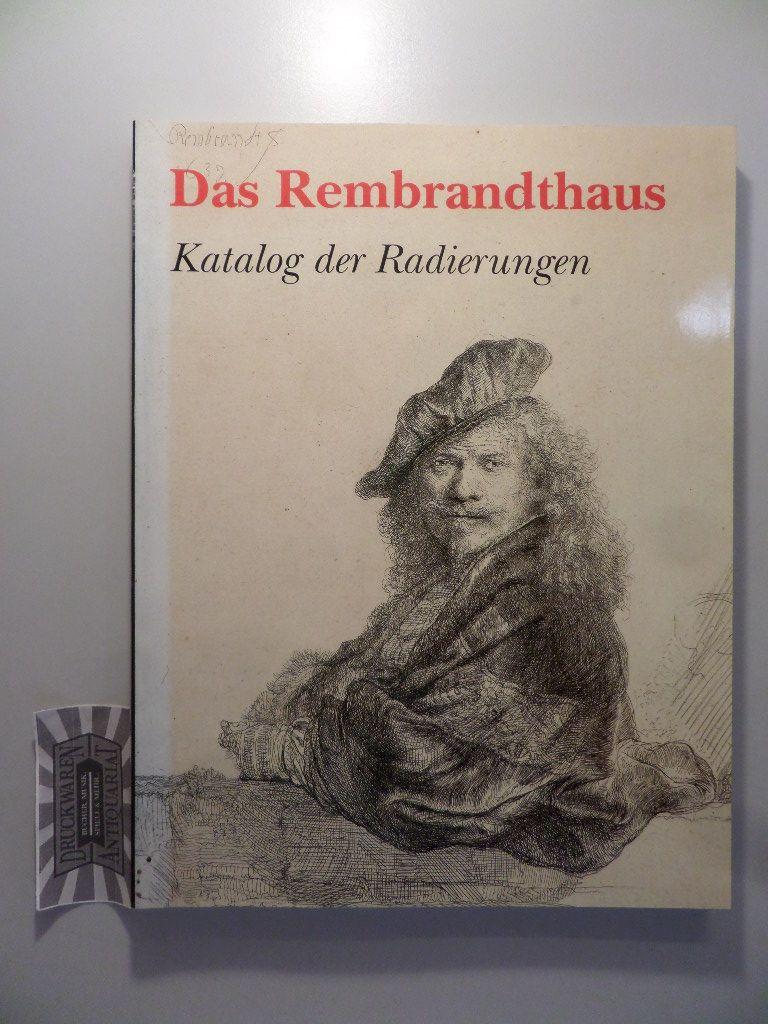 Ornstein - van Slooten, Eva, Marijke Holtrup und Peter Schatborn: Das Rembrandthaus - Katalog der Radierungen.