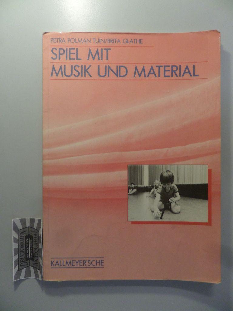 Polman, Tuin Petra und Brita Glathe: Spiel mit Musik und Material. Lizenzausgabe